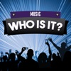 Who Is It? Music!