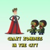 Crazy Zombies In The City