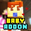 BABY ADDONS for Minecraft Pocket Edition PE minecraft pocket edition