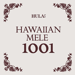 HULA Le'a HAWAIIAN MELE 1001