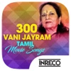 300 Vani Jayram Tamil Movie Songs