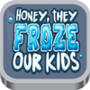 Honey They Froze Our Kids Play Wiki