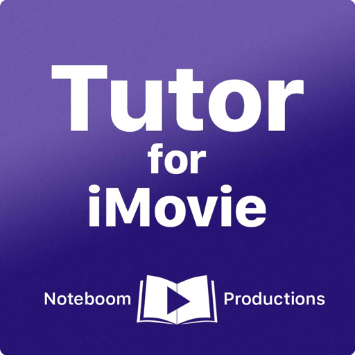 Tutor for iMovie By Noteboom Productions, Ltd.