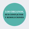 LOS ÓRGANOS, SUS CONFLICTOS Y  RESOLUCIONES