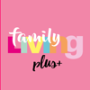 Family Living PLUS