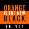 Trivia for Orange is the New Black - Free TV Drama Quiz