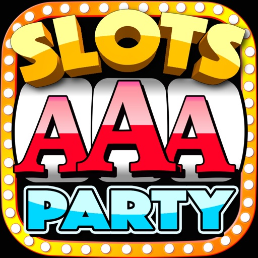 AAA Party Jackpot Slots Machine - 777 Casino Slots Game iOS App