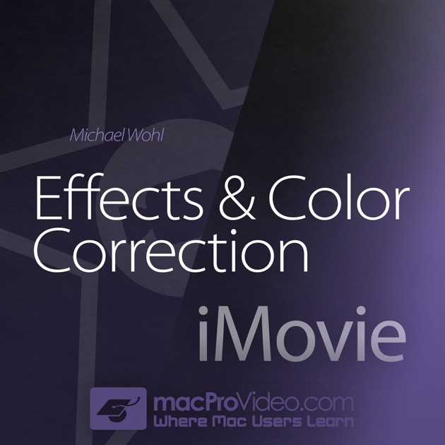 Course for Effects and Color Correction for iMovie on the ...