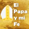 El Papa y mi Fe