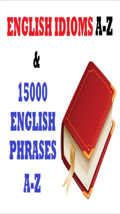 English Idioms A To Z 15000 Useful English Phrases A To Z By