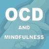 OCD and Mindfulness