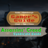 Gamer's Guide For Assassin's Creed Syndicate