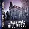 The Haunting of Hill House (by Shirley Jackson) (UNABRIDGED AUDIOBOOK)