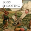 Eggs Shooting