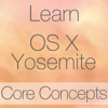 Learn - OS X Yosemite Core Concepts Edition - Swanson Digital, LLC
