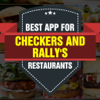 Best App for Checkers and Rally's Restaurants