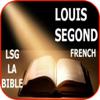 BIBLE EN FRANÇAIS LOUIS SEGOND 1910 (LSG BIBLE) LA SAINTE BIBLE TEXTE FRANÇAIS ET BIBLE FRENCH AUDIO BIBLE