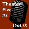 Theater Five 1964-65 #3