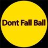 Dont Fall Ball
