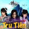 Tru Tiên: Xem Phim full HD và đọc Truyện miễn phí (sưu tầm)