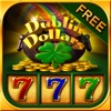 Dublin Dollars Slots - Free Casino Slot Machine