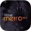 Venue Metro QLD