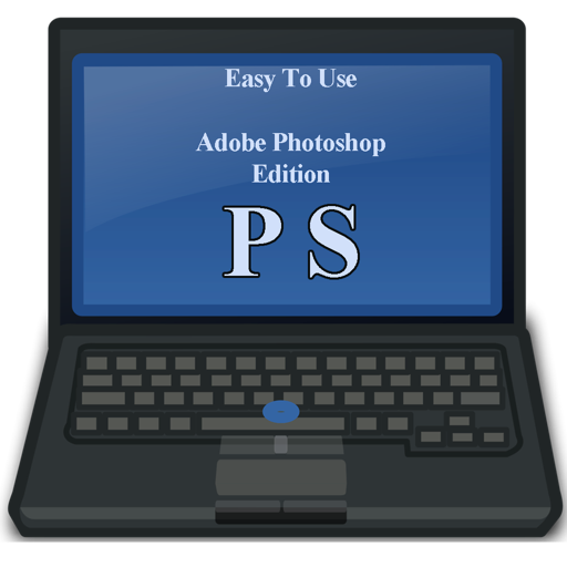 Easy To Use - Adobe Photoshop Edition