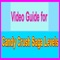 download Video Guide for Candy Crush Saga  - Levels