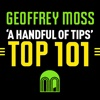 A HANDFUL OF TIPS – TOP 101 – GEOFFREY MOSS