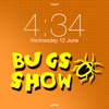 The Bugs Show