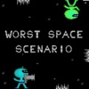 Worst Space Scenario