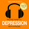 Release Anxiety & Depression With Hypnosis