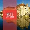 Metz Travel Guide