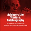 Achievers Life Stories & Autobiography - Powerful Motivational Stories about Great Geniuses stories