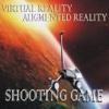 Augmented Reality and Virtual Reality Shooting Game