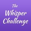 The Whisper Challenge - English whisper