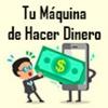Tu Maquina de Hacer Dinero