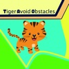 Tiger Avoid Obstacles