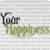 Your Happiness