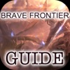Guide for Brave Frontier - Video And Tips Guide