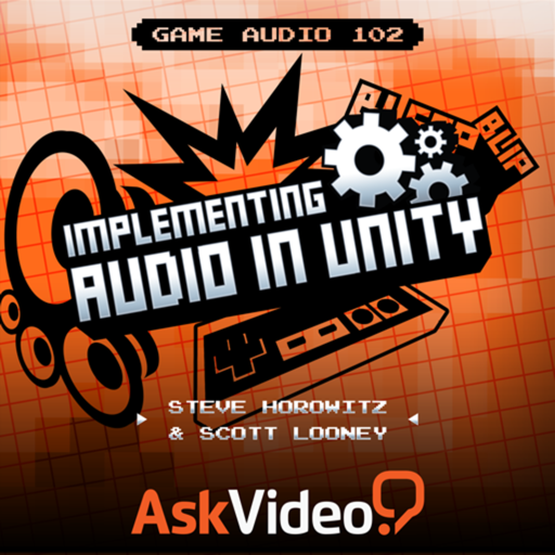 Game Audio 102 - Implementing Audio in Unity