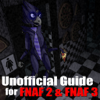 Full Guide for FNAF 2 & FNAF 3 - Crafty Guide With Cheats for FNAF and The Best Tricks & Tips!!!