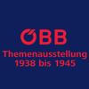 ÖBB - Verdrängte Jahre, Themenausstellung 1938 - 1945