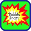 Bubble Spurt bubble