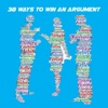 38 Ways To Win An Argument 0x0000007a win