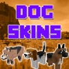 Dog Skins - Cute Skins for Minecraft PE & PC