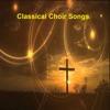 Classical Choir Songs