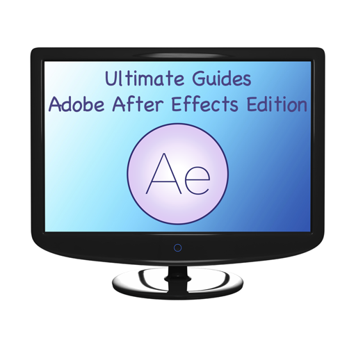 Ultimate Guides - Adobe After Effects Edition