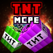 TNT MCPE Addons for Minecraft PE (Pocket Edition)