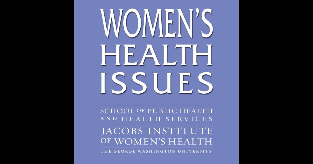 women health issues Women's top 5 health concerns from heart disease to breast cancer to depression educating themselves on health issues, and paying attention to their bodies.